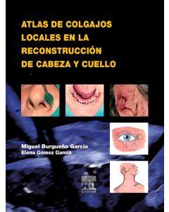 Atlas de colgajos locales en la reconstrucción de cabeza y cuello