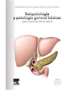 Fisiopatología y patología general básicas para ciencias de la salud